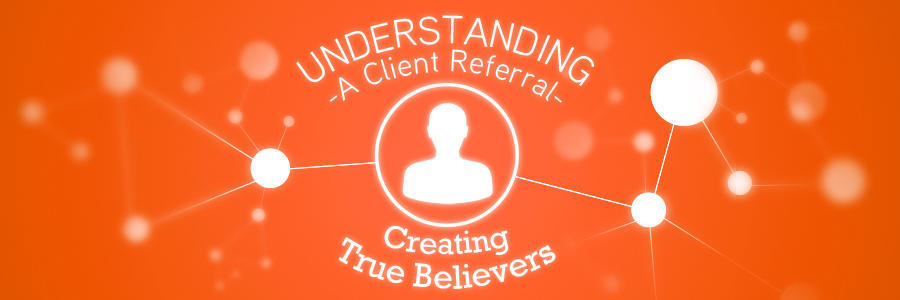 ClientReferral_TrueBelievers_Banner