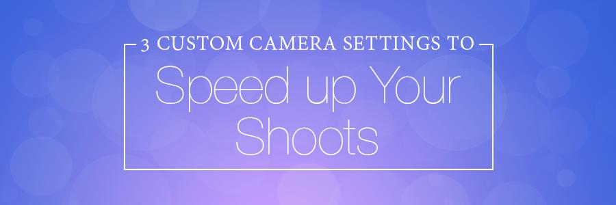 3CameraSettingsForSpeedBlog_Header