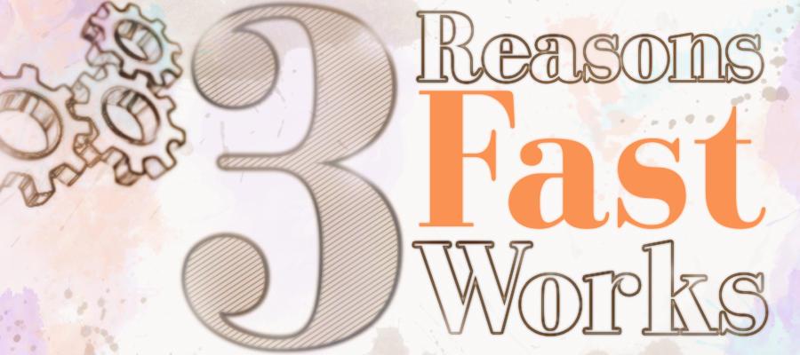Blog_3reasonsFastWorks_Banner