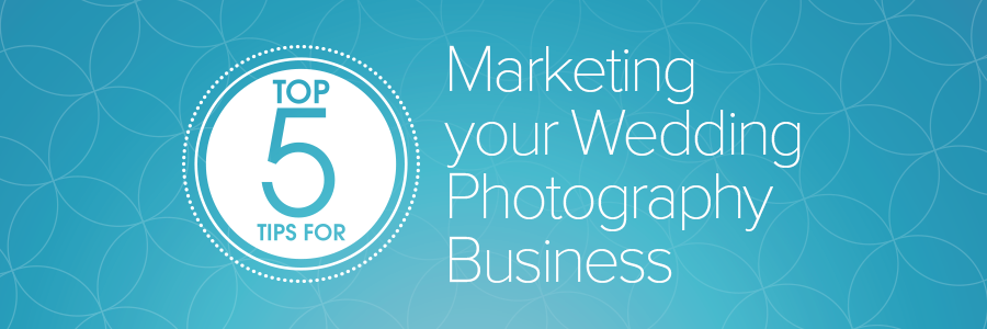 5 ways to market your wedding photography business fandeluxe Choice Image