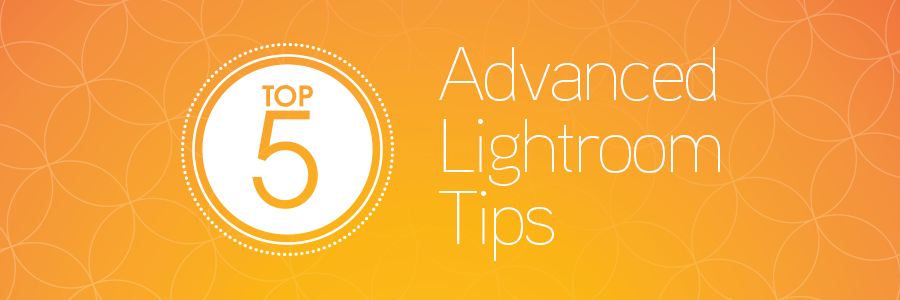 advanced lightroom tips