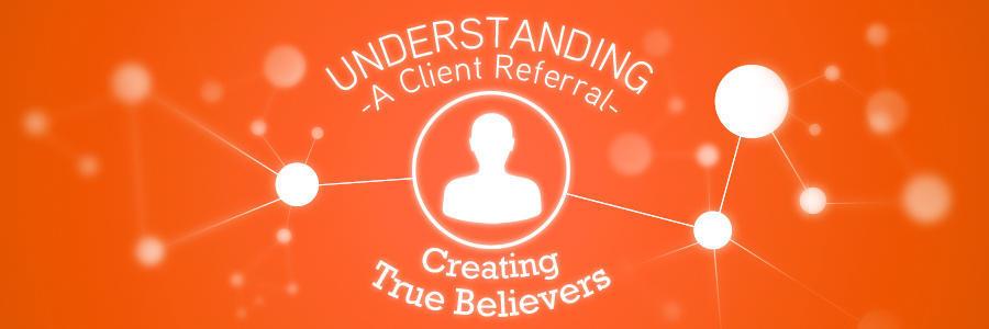ClientReferral_TrueBelievers_Banner