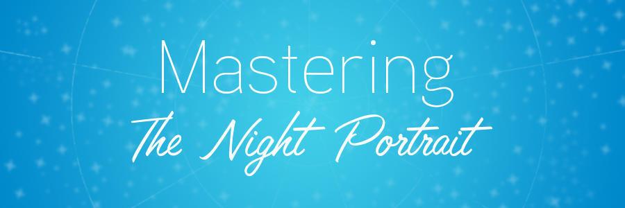 MasteringNightPortraitBlog_Header