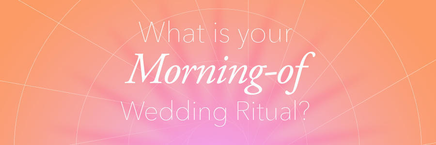 Photographers, what is your morning-of wedding ritual?