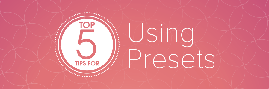 Top5Tips_Presets