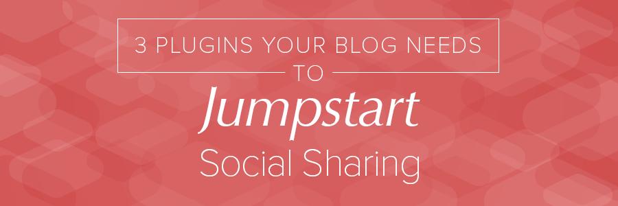 3PluginsForSocialSharingBlog_Header