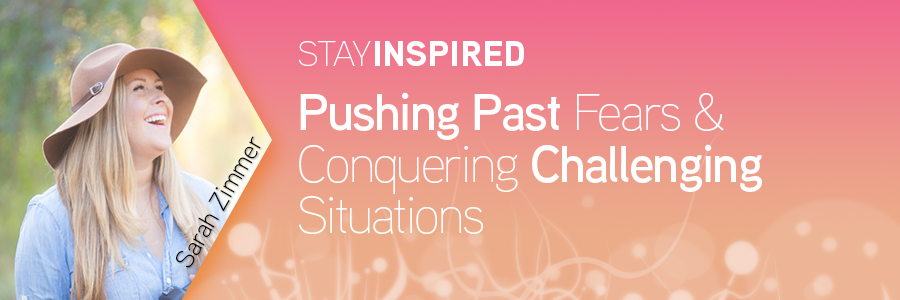 StayInspiredPushingPastFearsBlog_Header