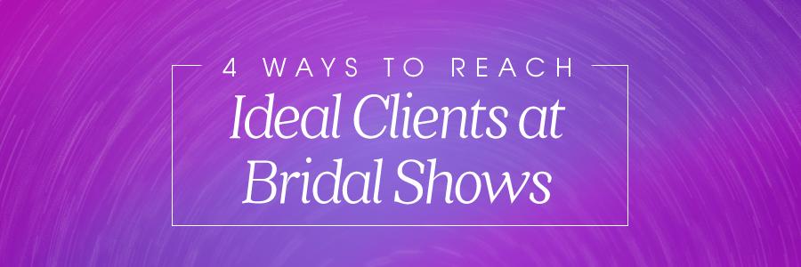 4WaysClientsBridalShowBlog_Header
