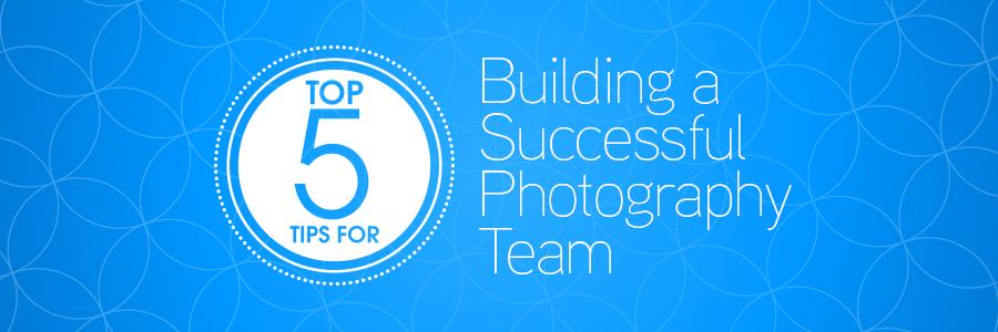 5TipsPhotographyTeamBlog_Header