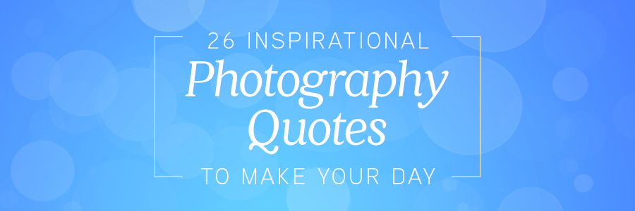 26PhotographyQuotesBlog_Header